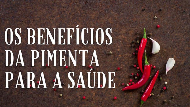 Os principais nenefícios da pimenta para a saúde